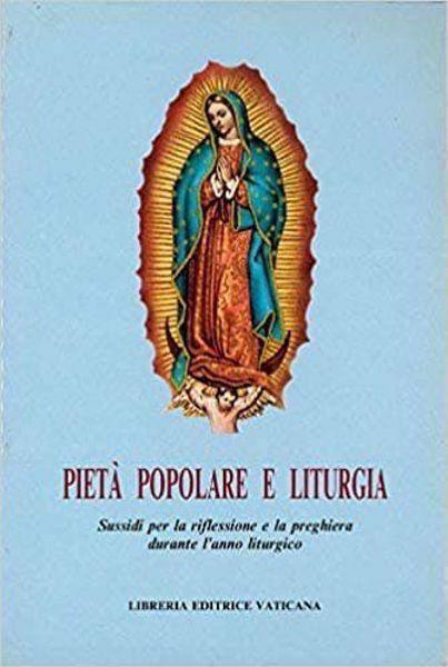 Immagine di Pietà popolare e liturgia. Sussidi per la riflessione e la preghiera durante l'anno liturgico Angelo Bonetti