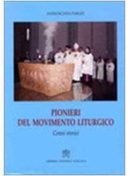 Immagine di Pionieri del movimento liturgico. Cenni storici Annunciata Parati