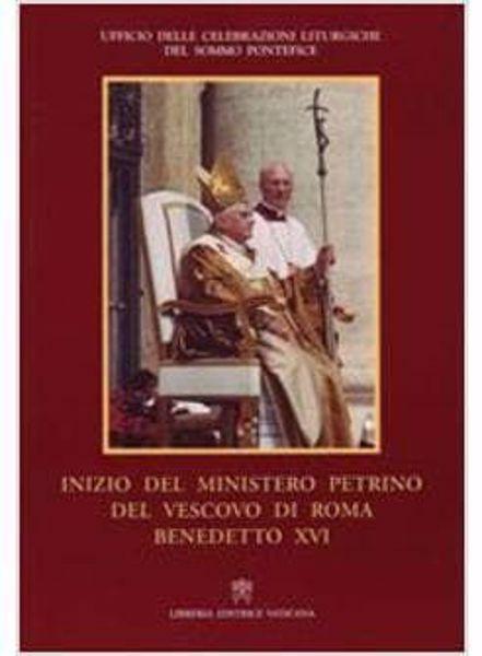 Picture of Inizio del ministero pietrino del Vescovo di Roma Benedetto XVI Ufficio delle Celebrazioni Liturgiche del Sommo Pontefice