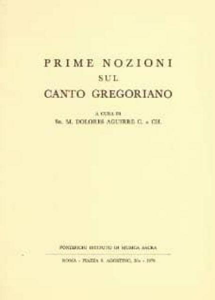 Immagine di Prime nozioni sul Canto Gregoriano Sr. M. Dolores Aguirre