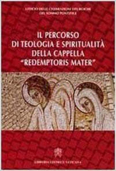 Immagine di Il percorso di teologia e spiritualità della Cappella Redemptoris Mater Ufficio delle Celebrazioni Liturgiche del Sommo Pontefice
