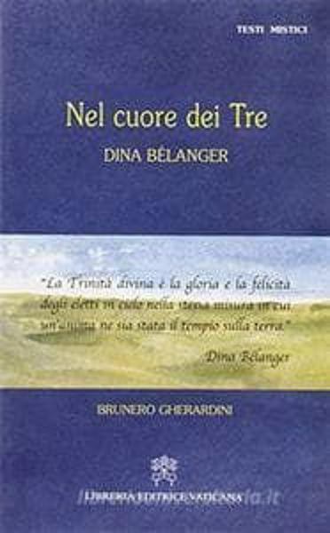 Picture of Nel cuore dei tre. Dina Bélanger Brunero Gherardini