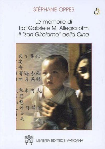 Picture of Le memorie di Fra' Gabriele M. Allegra OFM, il San Girolamo della cina Stéphane Oppes