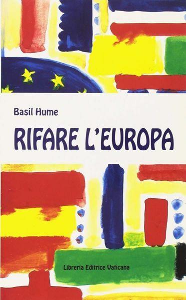 Imagen de Rifare l' Europa. Il Vangelo in un continente diviso Basil Hume