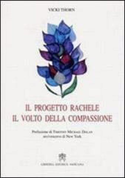 Imagen de Il progetto Rachele. Il volto della compassione. Vicky Thorn