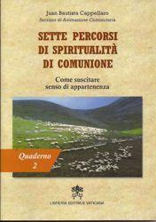 Immagine di Sette percorsi di spiritualità in comunione. Quaderno 2: Come suscitare senso di appartenenza Juan Bautista Cappellaro