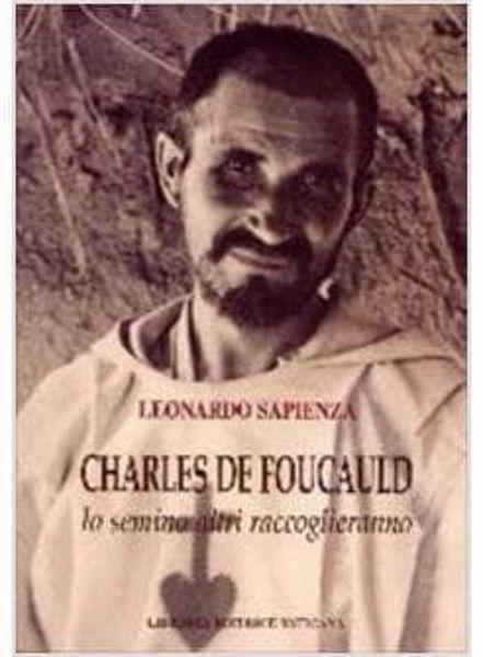 Picture of Charles de Foucauld. io semino altri raccoglieranno Leonardo Sapienza