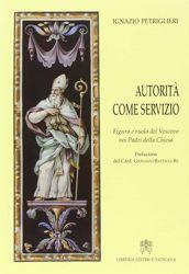 Imagen de Autorità come servizio. Figura e ruolo del Vescovo nei Padri della Chiesa Ignazio Petriglieri