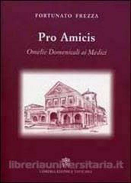 Picture of Pro amicis. Omelie domenicali ai medici Fortunato Frezza