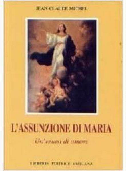 Immagine di L' Assunzione di Maria. Un' estasi di amore Jean Claude Michel