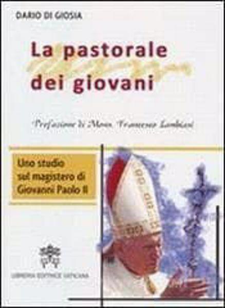 Immagine di La pastorale dei giovani. Uno studio sul magistero di Giovanni Paolo II Dario Di Giosia