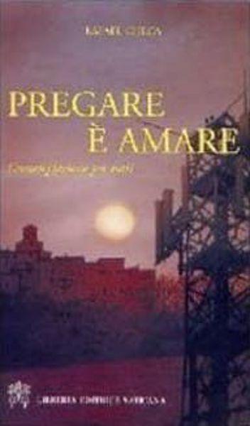 Picture of Pregare è amare. Contemplazione per tutti Rafael Checa