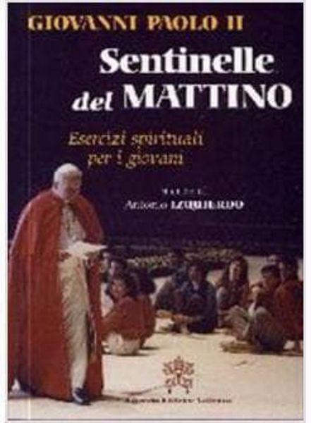 Picture of Sentinelle del mattino. Esercizi spirituali per i giovani Papa Giovanni Paolo II Antonio Izquierdo