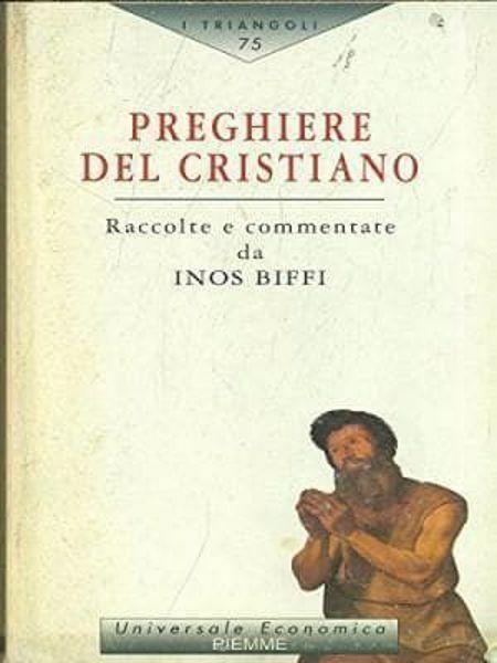 Imagen de Preghiere del Cristiano. Raccolte e commentate da Inos Biffi Inos Biffi