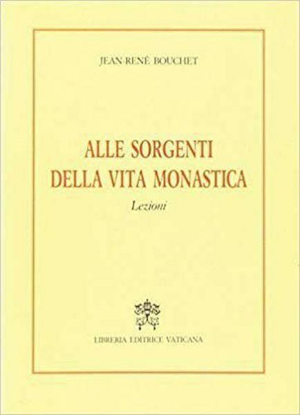 Imagen de Alle sorgenti della vita monastica. Lezioni Jean-René Bouchet