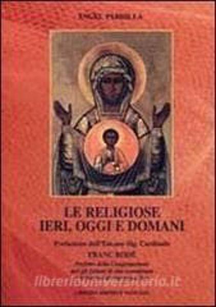 Immagine di Le religiose ieri, oggi, domani Angel Pardilla