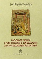 Imagen de Fisionomia del Vescovo e piano diocesano di evangelizzazione alla luce del dinamismo dell' Eucaristia Juan Bautista Cappellaro