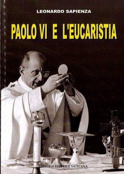Picture of Paolo VI e L' Eucaristia Leonardo Sapienza