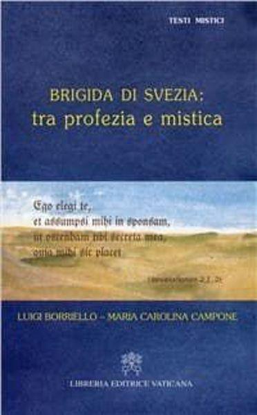 Imagen de Brigida di Svezia: tra profezia e mistica Luigi Borriello, Maria Carolina Campone