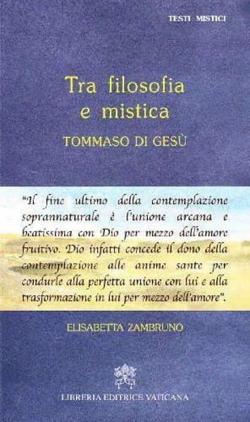 Picture of Tra filosofia e mistica. Tommaso di Gesù Elisabetta Zambruno