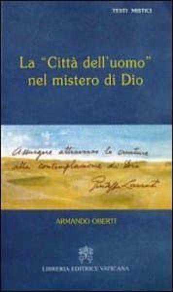 """Imagen de La """"Città dell' uomo"""" nel mistero di Dio. Giuseppe Lazzati Armando Oberti"""