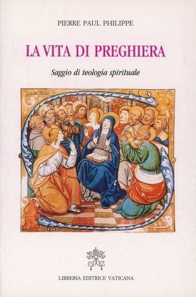 Imagen de La vita di preghiera. Saggio di Teologia spirituale Pierre Paul Philippe