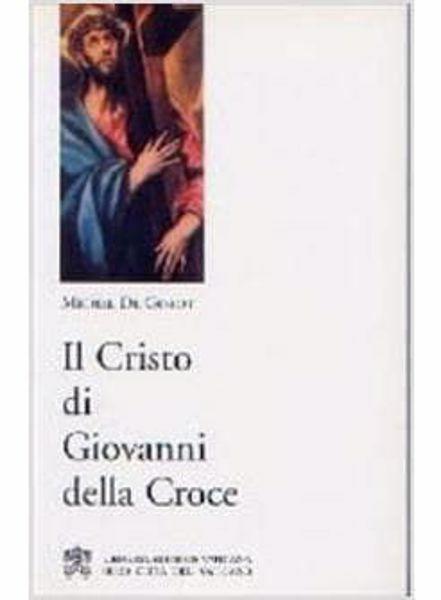 Picture of Il Cristo di Giovanni della Croce Michel De Goedt