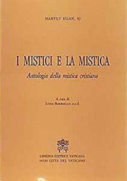 Immagine di I mistici e la mistica. Antologia della mistica cristiana Harvey Hegan