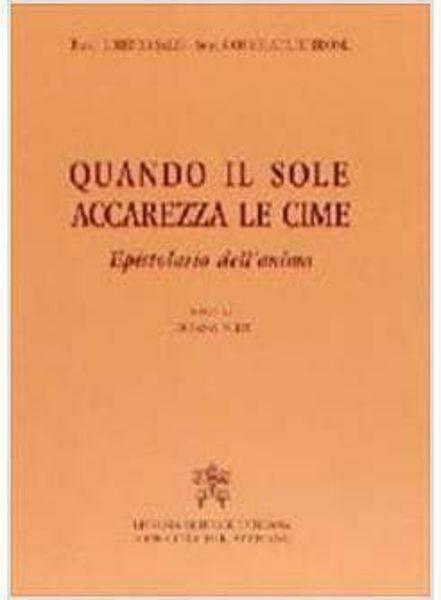 Immagine di Quando il sole accarezza le cime. Epistolario dell' anima Lorenzo Sales, Suor Maria Consolata Bretone
