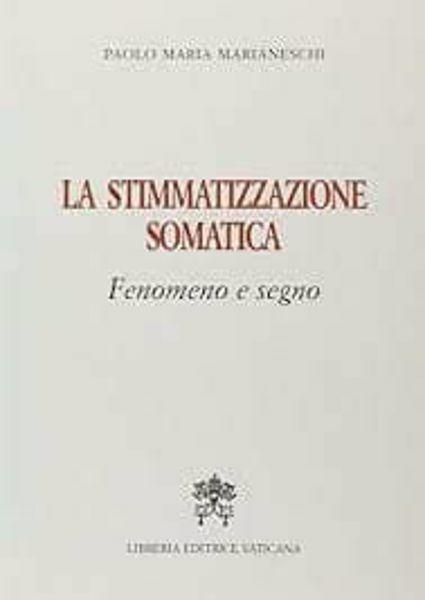 Picture of La stimmatizzazione somatica. Fenomeno e segno Paolo Maria Marianeschi