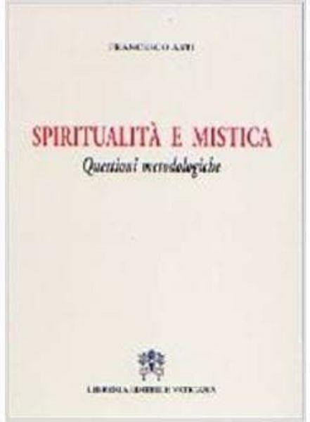 Immagine di Spiritualità e mistica. Questioni metodologiche Francesco Asti
