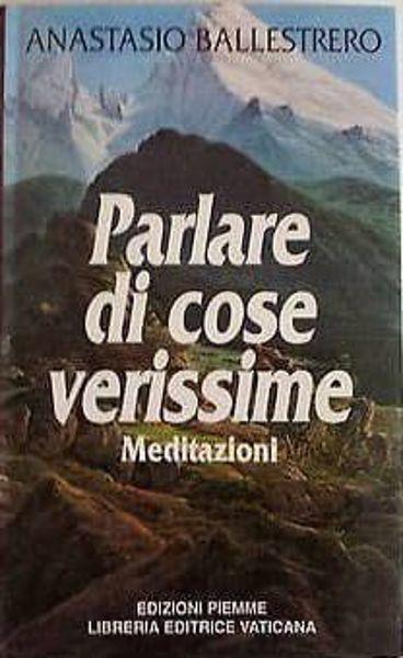 Imagen de Parlare di cose verissime. Meditazioni Anastasio Ballestrero
