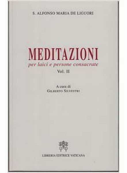 Imagen de Meditazioni per laici e persone consacrate. Volume 2 S. Alfonso Maria De' Liguori Gilberto De Silvestri