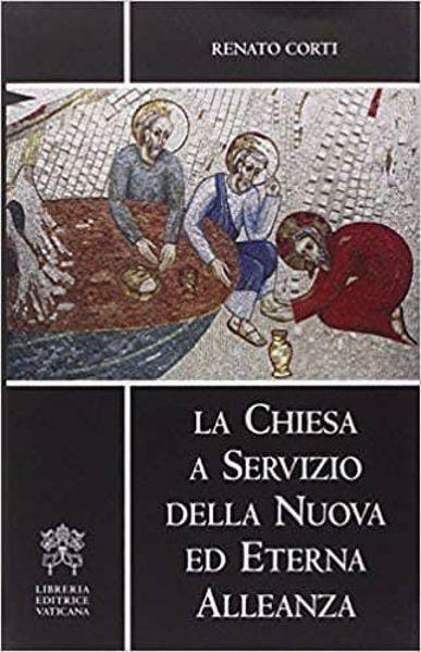 Immagine di La Chiesa al servizio della Nuova ed Eterna Alleanza. Esercizi spirituali in Vaticano con Giovanni Paolo II Renato Corti