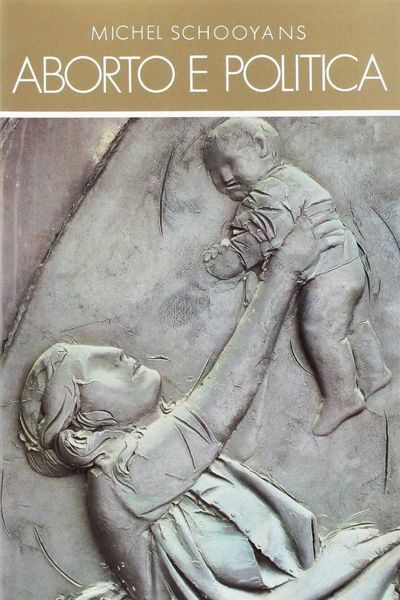 Picture of Aborto e politica Michel Scooyans