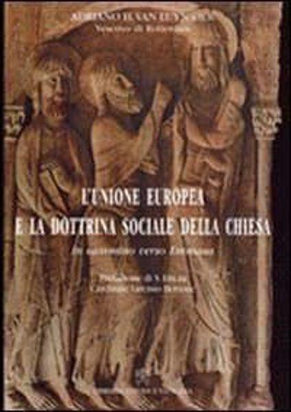 Immagine di Unione Europea e dottrina sociale della Chiesa. In cammino verso Emmaus Adriano H. Van Luyn