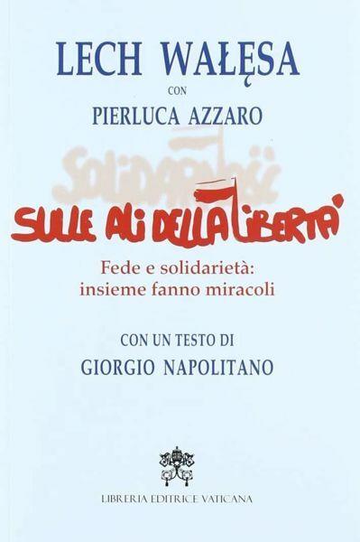 Picture of Sulle ali della libertà fede e solidarietà insieme fanno miracoli Pierluca Azzaro, Lech Walesa