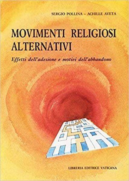 Imagen de Movimenti religiosi alternativi. Effetti dell' adesione e motivi dell' abbandono Achille Aveta, Sergio Pollina