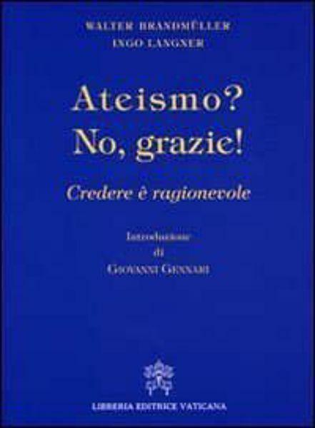 Immagine di Ateismo? No grazie. Credere è ragionevole Ingo Langner, Walter Brandmüller