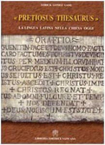 Immagine di Pretiosus Thesaurus. La lingua latina nella Chiesa oggi Yorick Gomez Gane