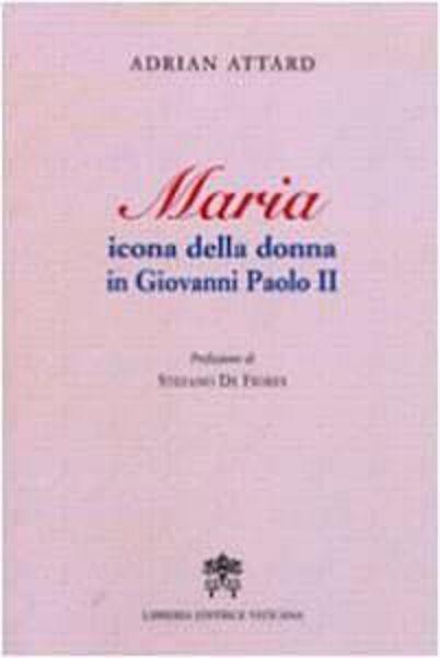 Immagine di Maria icona della donna in Giovanni Paolo II Adrian Attard