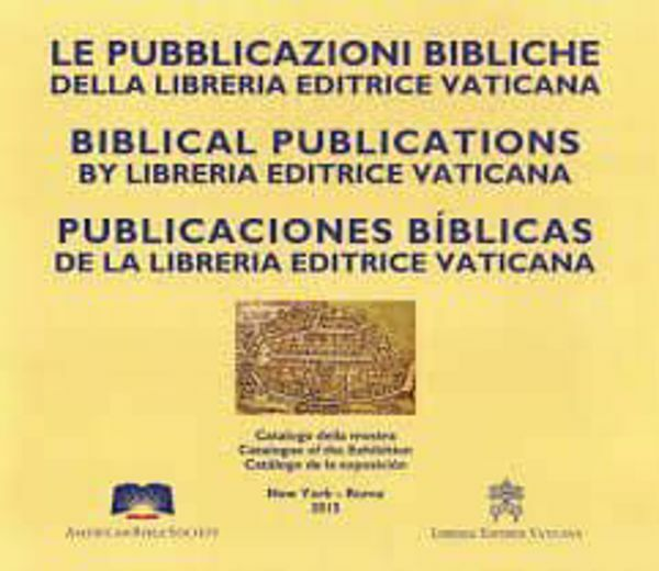 Immagine di Le pubblicazioni bibliche. Catalogo della mostra New York - Roma 2015