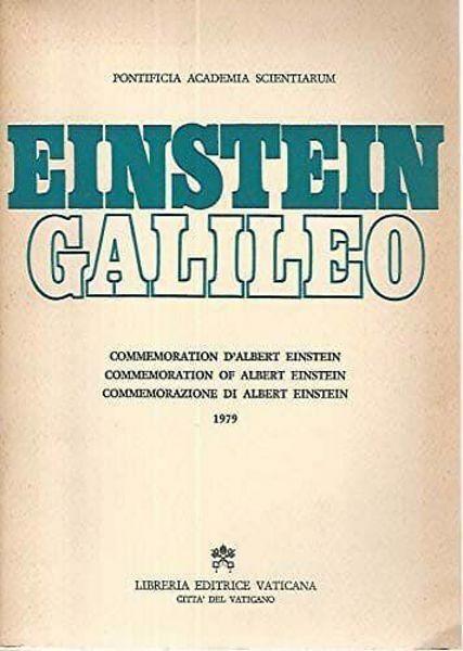 Picture of Einstein, Galileo. Commemorazione di Albert Einstein, 18 novembre 1979 / Commemoration of Albert Einstein, 18 November 1979 / Commémoration d'Albert Einstein, 18 novembre 1979 Brenno Bucciarelli   Pontificia Academia Scientiarum