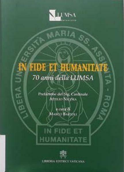 Immagine di In fide et humanitate. 70 anni della LUMSA Libera Università Maria Santissima Assunta Marco Bartoli