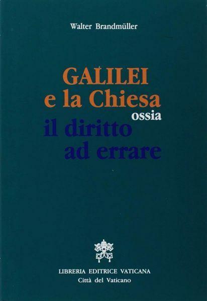 Immagine di Galilei e la Chiesa ossia il diritto ad errare Walter Brandmüller