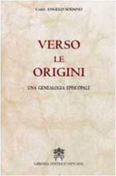 Picture of Verso le origini. Una genealogia episcopale Angelo Sodano
