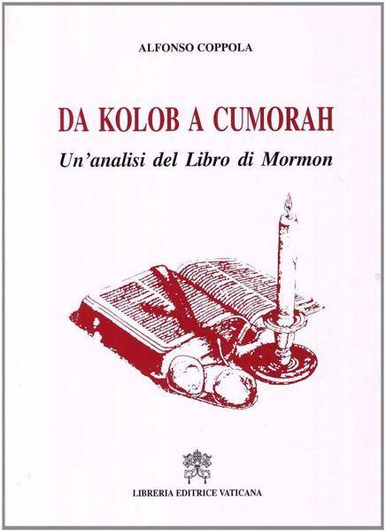 Imagen de Da Kolob a Cumorah. Un' analisi del libro di Mormon Alfonso Coppola