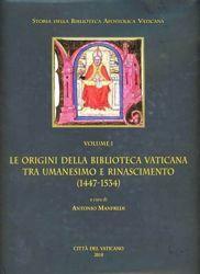 Imagen de Le origini della Biblioteca Vaticana tra Umanesimo e Rinascimento Antonio Manfredi