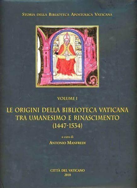 Immagine di Le origini della Biblioteca Vaticana tra Umanesimo e Rinascimento Antonio Manfredi