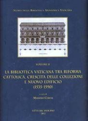 Imagen de La Biblioteca Vaticana tra Riforma Cattolica, crescita delle collezioni e nuovo edificio (1535-1590) Massimo Ceresa